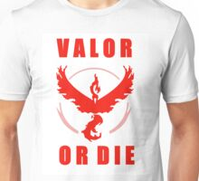 VALOR OR DIE Unisex T-Shirt