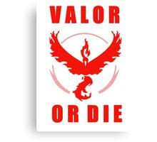 VALOR OR DIE Canvas Print