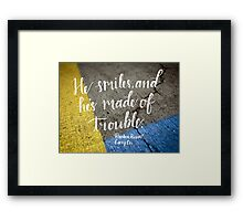 Made of Trouble Framed Print