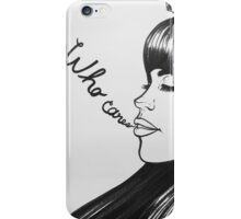 ..who cares iPhone Case/Skin