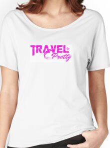 Travel Pretty Women's Relaxed Fit T-Shirt