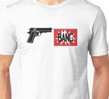 BANG! Gun Unisex T-Shirt