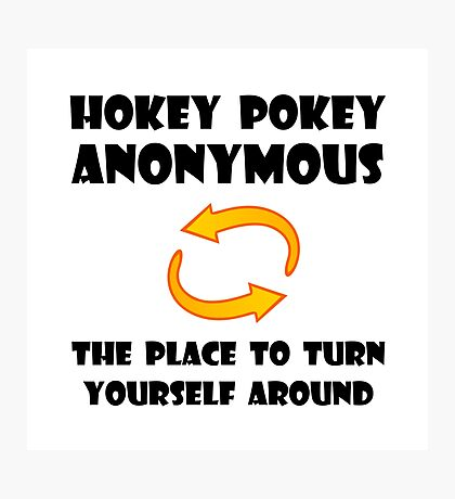 Hokey Pokey Turn Yourself Around Photographic Print