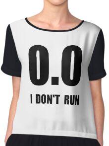 I Do Not Run Chiffon Top