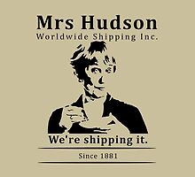 Mrs Hudson Worldwide Shipping Inc. by Madita