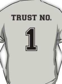 Trust No. 1 T-Shirt
