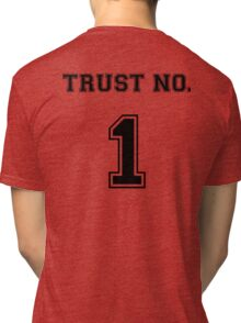 Trust No. 1 Tri-blend T-Shirt