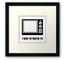 Love To Watch TV Framed Print