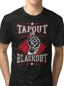 tapout or blackout Tri-blend T-Shirt
