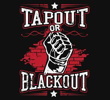 tapout or blackout Unisex T-Shirt