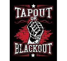 tapout or blackout Photographic Print