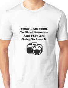 Shoot Someone Camera Unisex T-Shirt