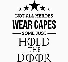 Not All Heroes Wear Capes, Some Just Hold the Door in White Unisex T-Shirt