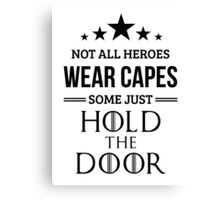 Not All Heroes Wear Capes, Some Just Hold the Door in White Canvas Print