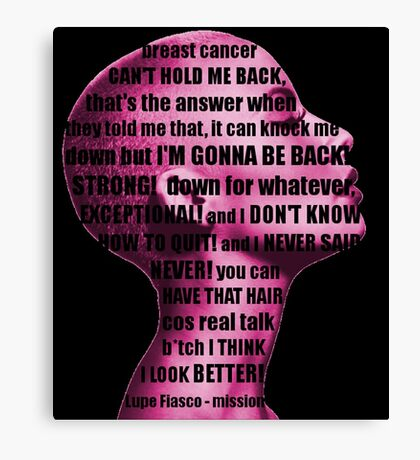 Lupe Fiasco - mission (breast cancer can't hold me back) Canvas Print