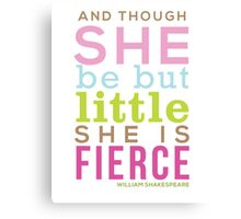 Though She be but Little - Shakespeare QUOTE Canvas Print