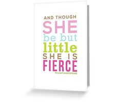 Though She be but Little - Shakespeare QUOTE Greeting Card
