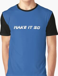 Make It So - Black T-Shirt Graphic T-Shirt