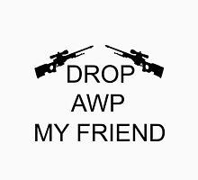 Drop AWP My Friend Unisex T-Shirt
