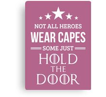 Not All Heroes Wear Capes, Some Just Hold the Door in Pink Canvas Print