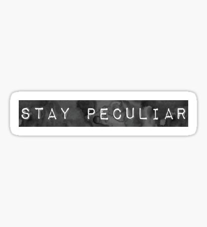 Stay Peculiar - Quote Sticker