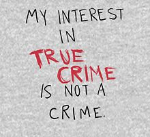 My Interest In True Crime is Not a Crime Zipped Hoodie