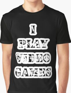 I play video games - in white Graphic T-Shirt