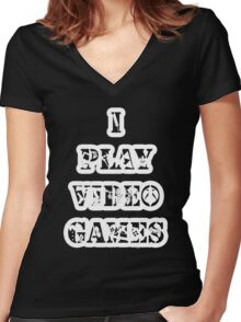 I play video games - in white Women's Fitted V-Neck T-Shirt