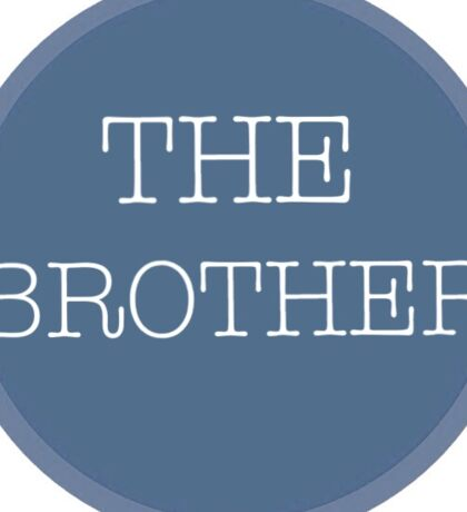 The brother Sticker