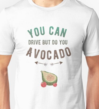 Do You Avocado Unisex T-Shirt