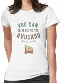 Do You Avocado Womens Fitted T-Shirt