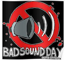 Bad Sound Day Poster