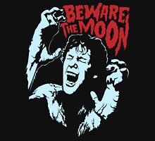 Beware The Moon Unisex T-Shirt