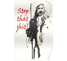 "Jesus says ""Stop that Shit"" Poster"