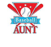 Baseball Aunt T Shirt - Sports Team Aunt Support Pride Photographic Print