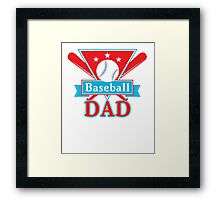 Baseball Dad T Shirt - Sports Team Father Support Pride Framed Print