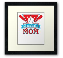 Baseball Mom T Shirt - Sports Team Father Support Pride  Framed Print