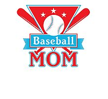 Baseball Mom T Shirt - Sports Team Father Support Pride  Photographic Print