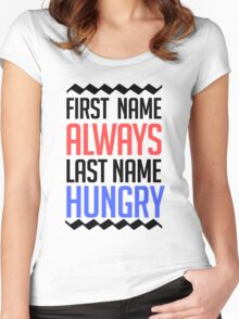 First name is always last name Hungry Women's Fitted Scoop T-Shirt