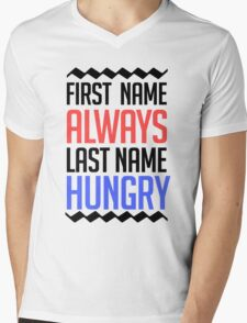 First name is always last name Hungry Mens V-Neck T-Shirt