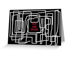 Terrible maze and you are here sign Greeting Card