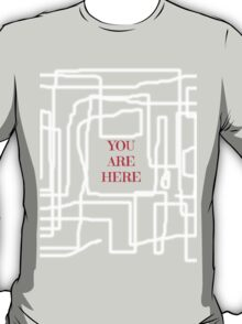 Terrible maze and you are here sign T-Shirt