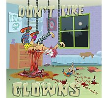 Don't Like Clowns Much Photographic Print