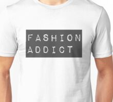 Fashion Addict Unisex T-Shirt