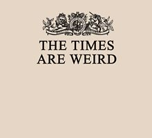 the times are weird Unisex T-Shirt