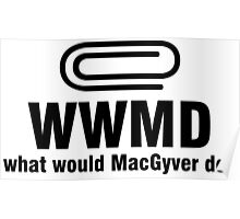 What Would MacGyver Do WWMD Poster