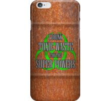 Toxic Waste = Super Powers iPhone Case/Skin