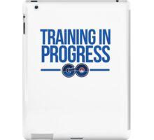 Training In Progress - Pokemon GO iPad Case/Skin