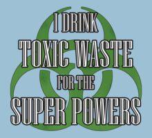 Toxic Waste = Super Powers by uncmfrtbleyeti