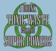 Toxic Waste = Super Powers One Piece - Short Sleeve